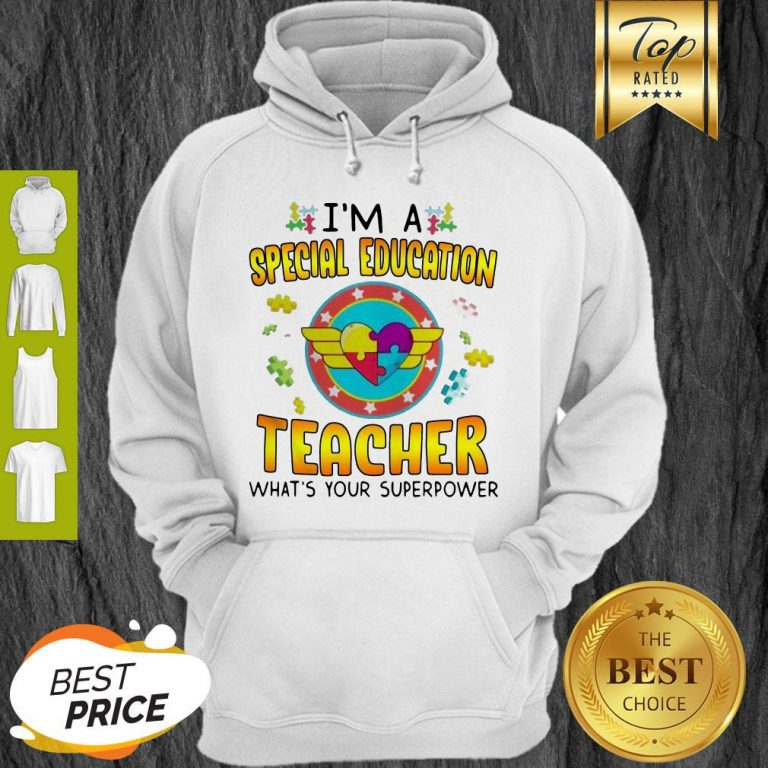 Autism I'm A Special Education Teacher What's Your Superpower Hoodie
