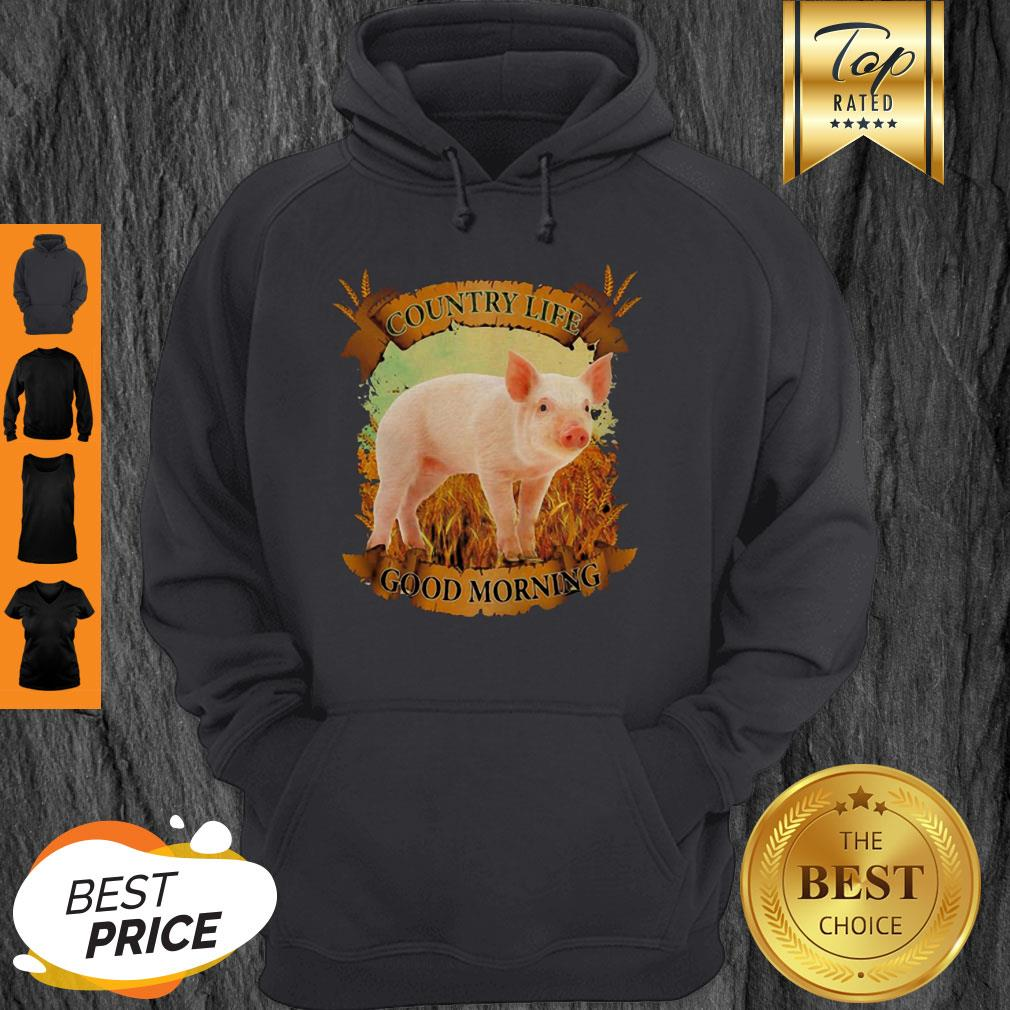 Official Country Life Good Morning Pig Hoodie