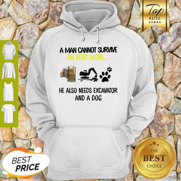 A Man Cannot Survive On Beer Alone He Also Needs Excavator And A Dog Paw Hoodie