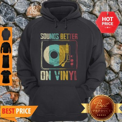 Official Sounds Better On Vinyl Vintage Hoodie