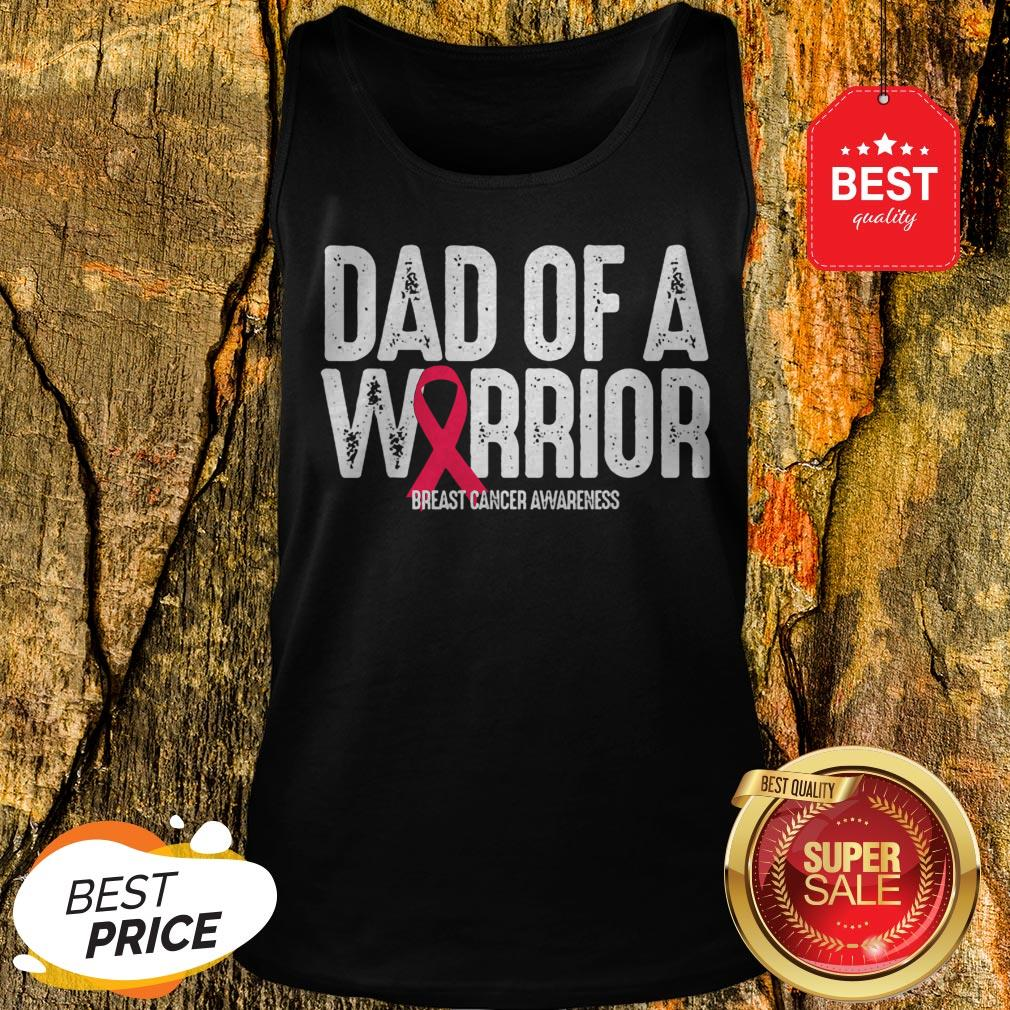 Dad Of A Warrior Breast Cancer Awareness Mens Gift Tank Top