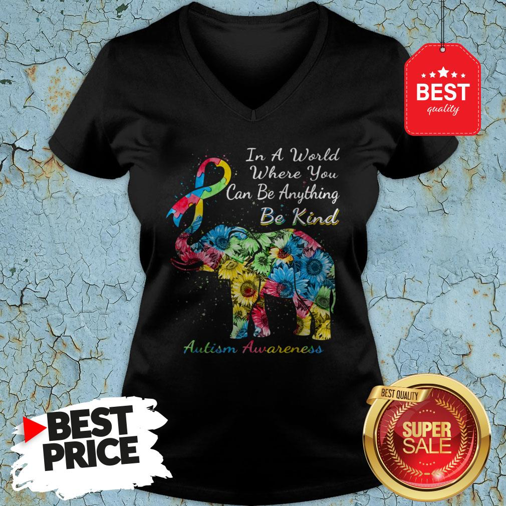 Autism Awareness Sunflower Elephant In A World Where You Can Be Anything Be Kind ShirtAutism Awareness Sunflower Elephant In A World Where You Can Be Anything Be Kind V-Neck