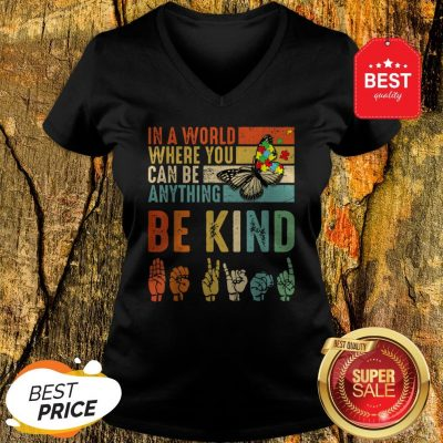 Butterfly Autism Be Kind In World Where You Can Be Anything V-Neck