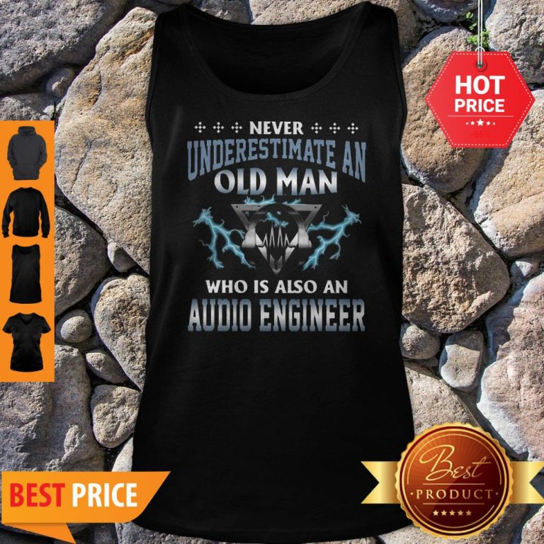 Never Underestimate An Old Man Who Is Also An Audio Engineer Tank Top