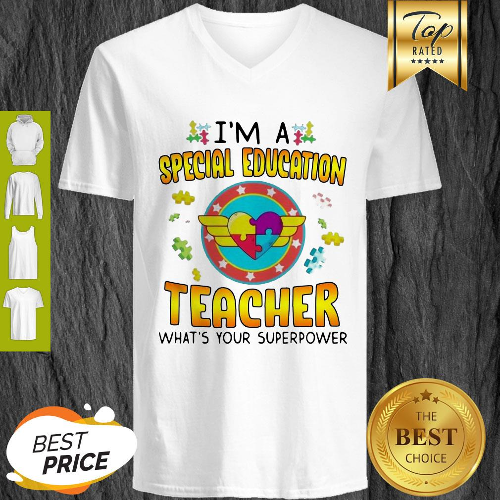Autism I'm A Special Education Teacher What's Your Superpower V-Neck