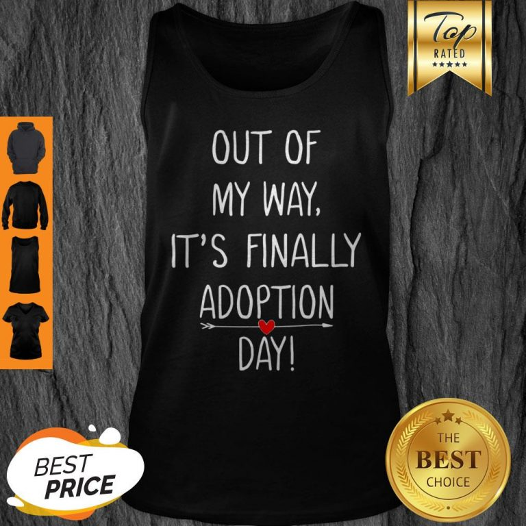 Beautiful Out Of My Way It's Finally Adoption Day For Mothers Tank Top