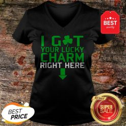 I Got Your Lucky Charm Right Here St. Patrick's Day Shamrock V-Neck