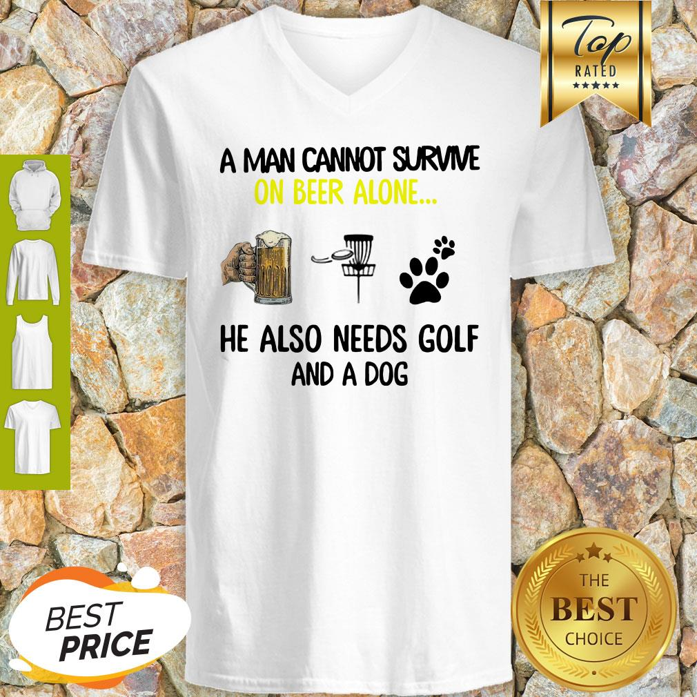 A Man Cannot Survive On Beer Alone He Also Needs Disc Golf And A Dog V-Neck