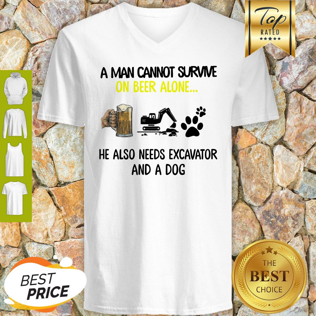 A Man Cannot Survive On Beer Alone He Also Needs Excavator And A Dog Paw V-Neck