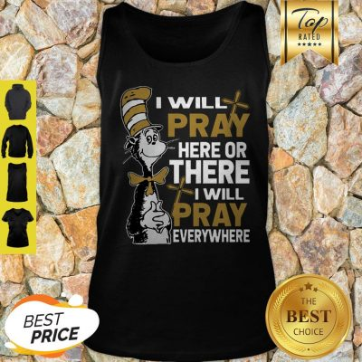 Dr. Seuss I Will Pray Here Or There I Will Pray Everywhere Tank Top
