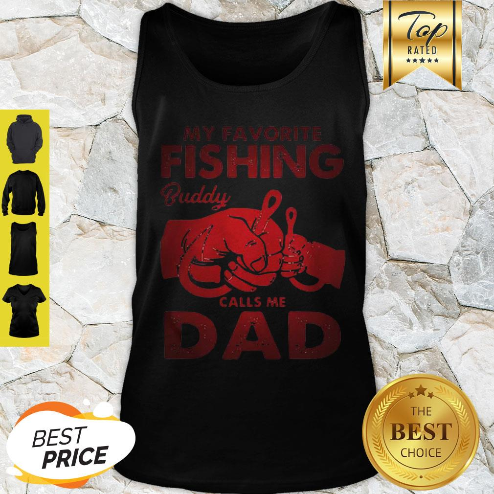 My Favorite Fishing Buddy Calls Me Dad Father Day Tank Top