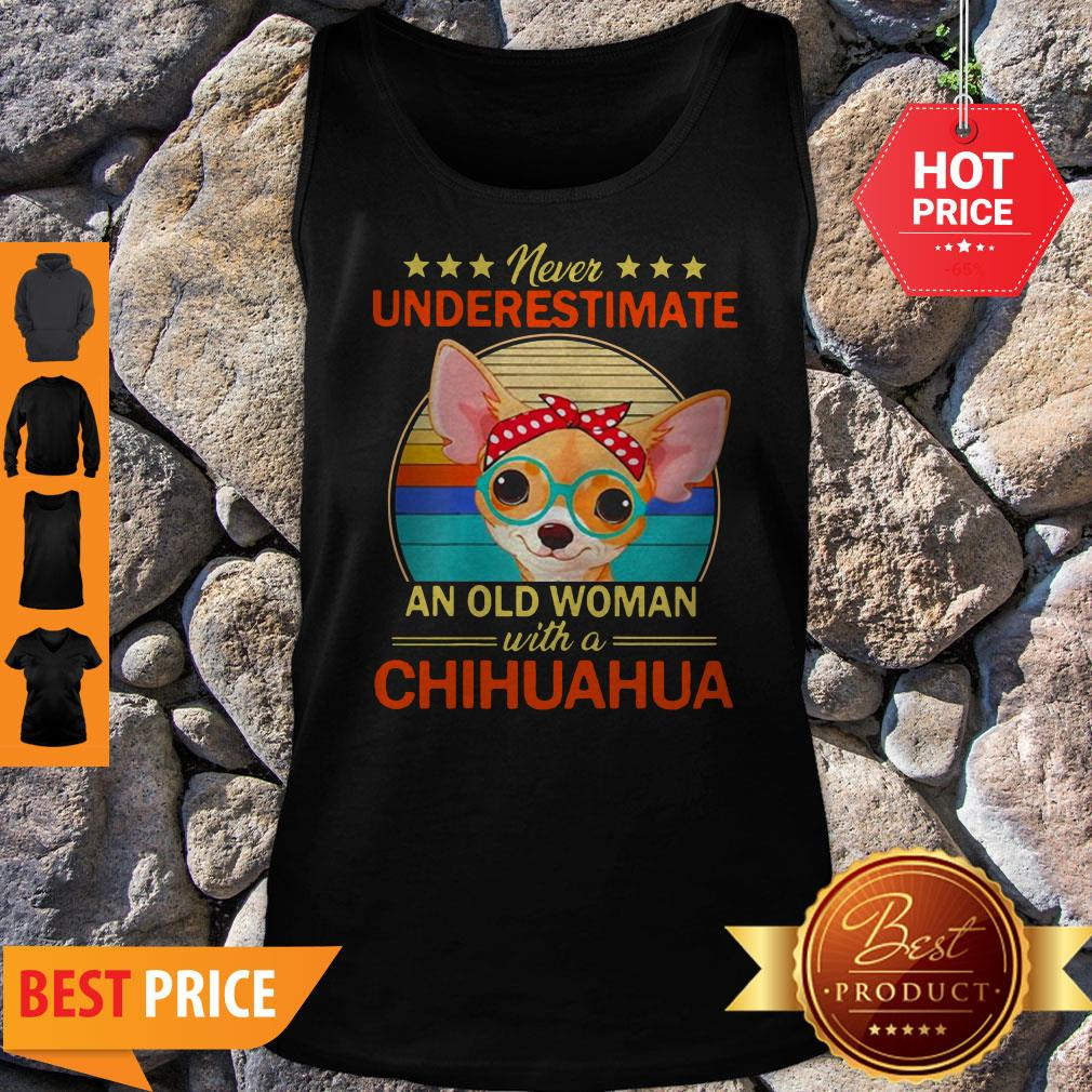 Never Underestimate An Old A Chihuahua Vintage Tank Top