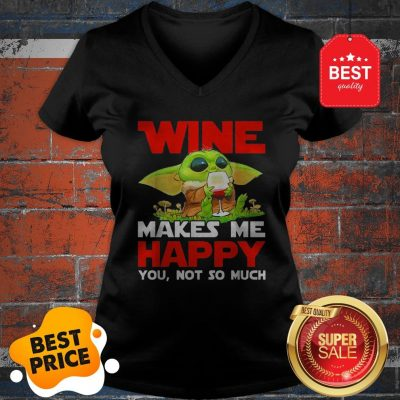 Baby Yoda Drink Wine Makes Me Happy You Not So Much Star Wars V-Neck