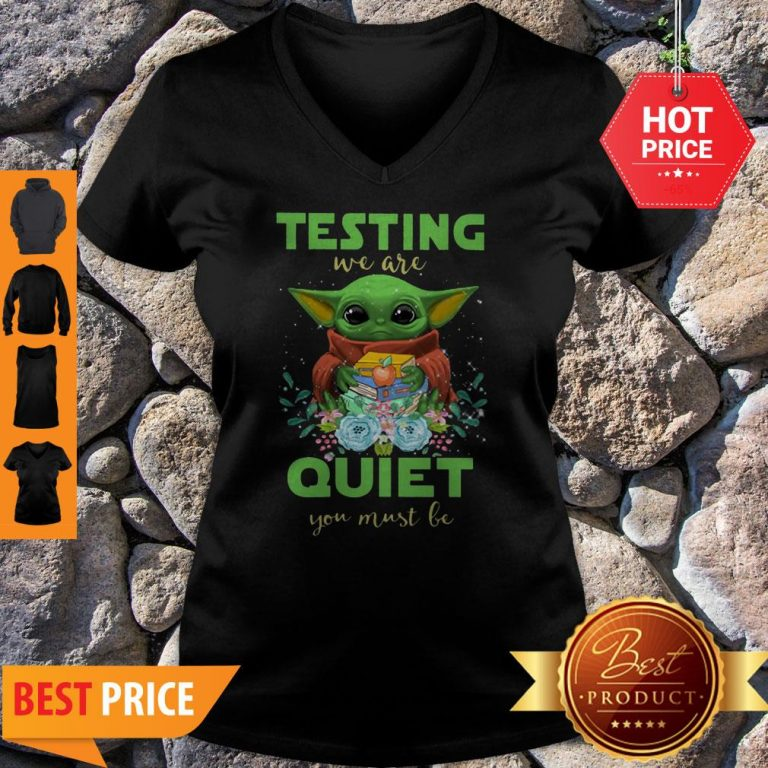 Baby Yoda Testing We Are Quiet You Must Be The Mandalorian V-Neck
