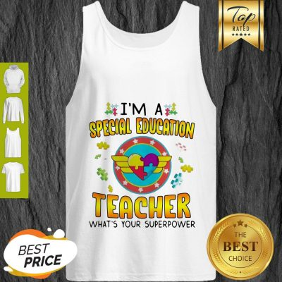 Autism I'm A Special Education Teacher What's Your Superpower Tank Top