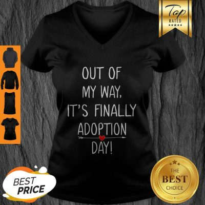 Beautiful Out Of My Way It's Finally Adoption Day For Mothers V-Neck