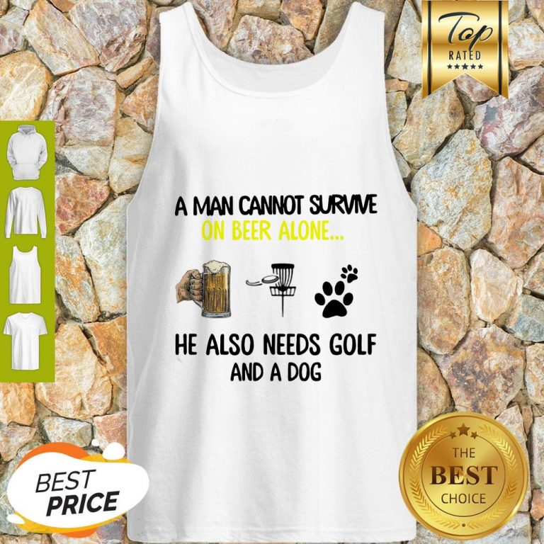A Man Cannot Survive On Beer Alone He Also Needs Disc Golf And A Dog Tank Top