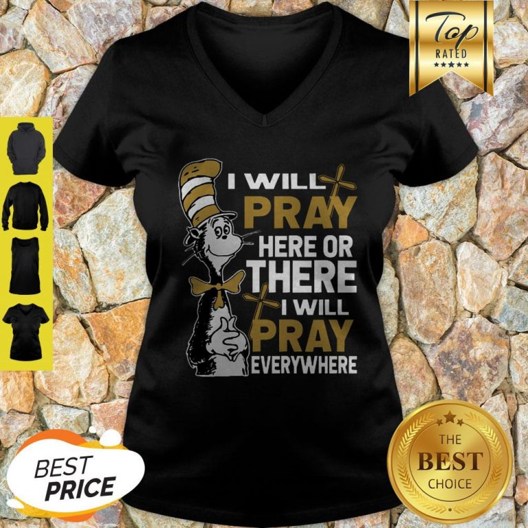 Dr. Seuss I Will Pray Here Or There I Will Pray Everywhere V-Neck