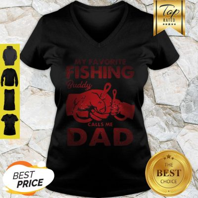 My Favorite Fishing Buddy Calls Me Dad Father Day V-Neck