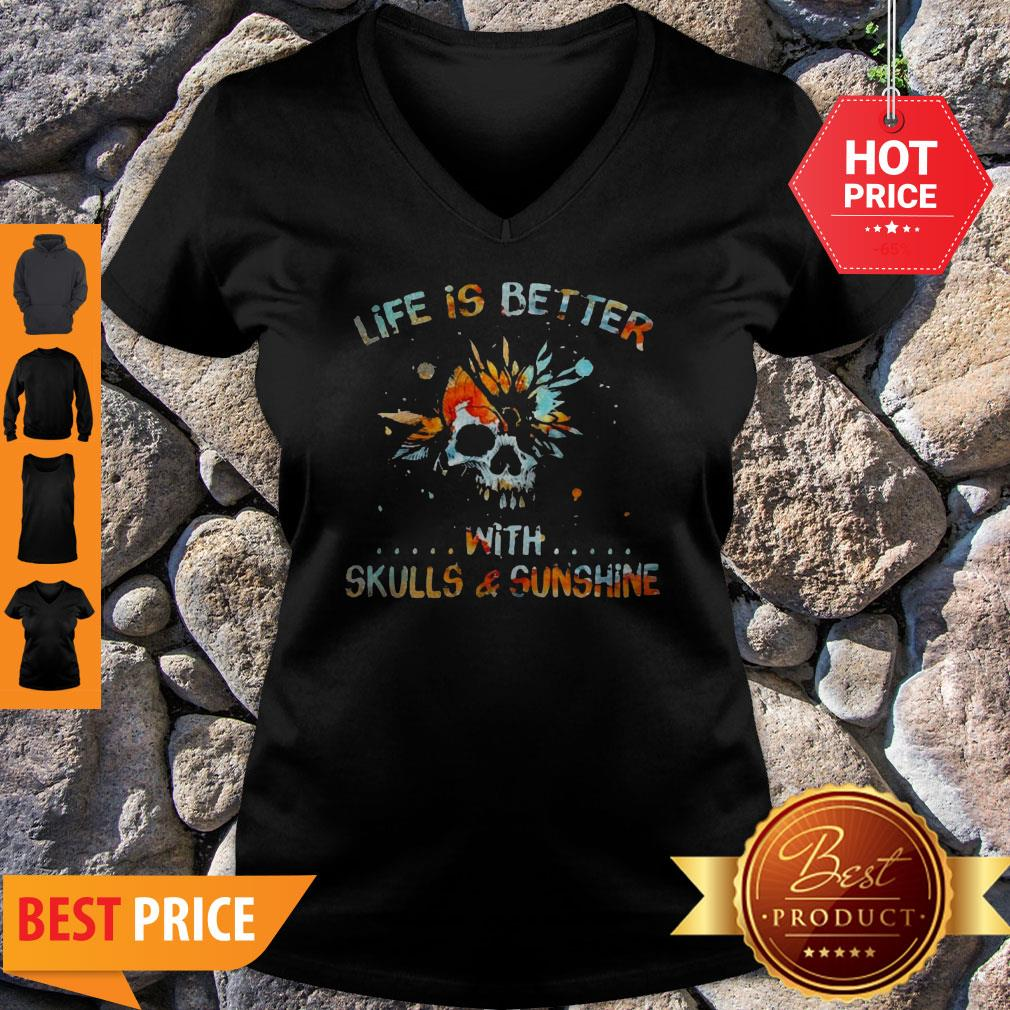 Life Is Better With Skulls And Sunshine Art Special Version V-Neck