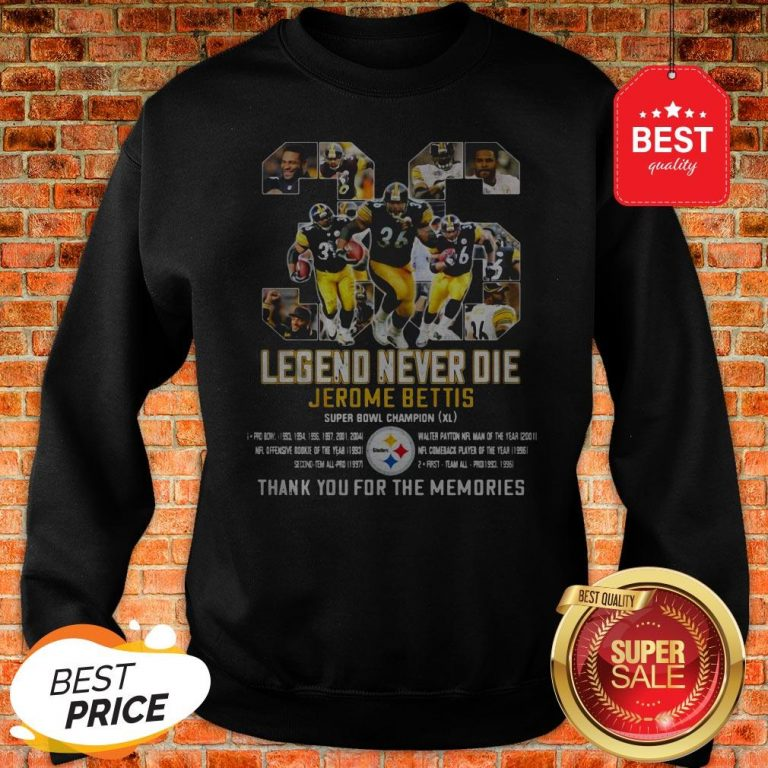 36 Legend Never Die Jerome Bettis Thank You For The Memories Sweatshirt