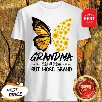 Butterfly And Sunflower Grandma Like A Mom But More Grand Shirt