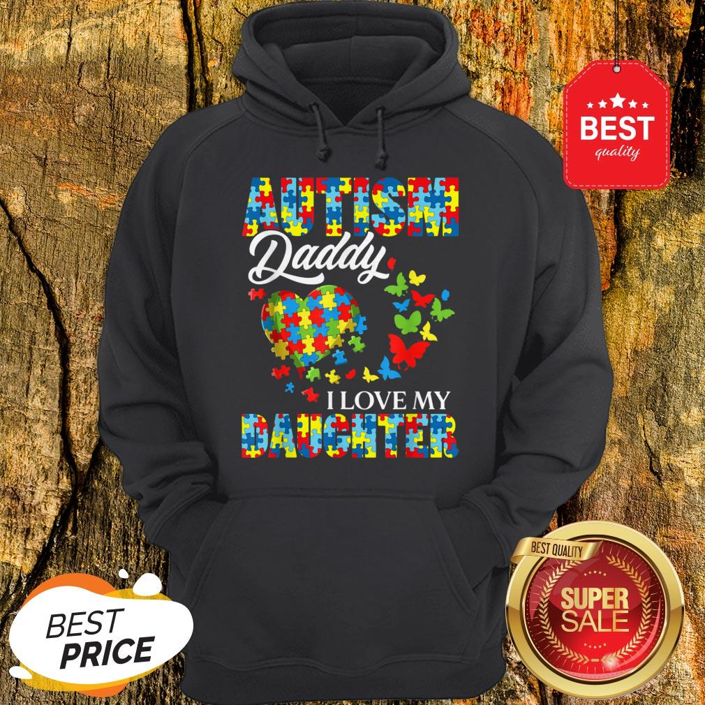 Butterfly Autism Daddy I Love My Daughter Awareness Hoodie