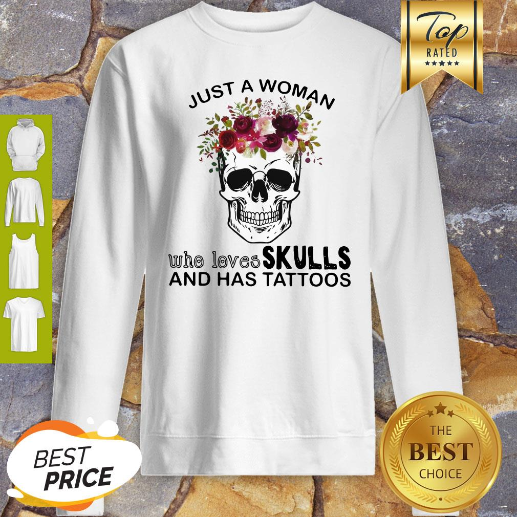 Just A Woman Who Loves Skulls And Has Tattoos Butterflies Sweatshirt