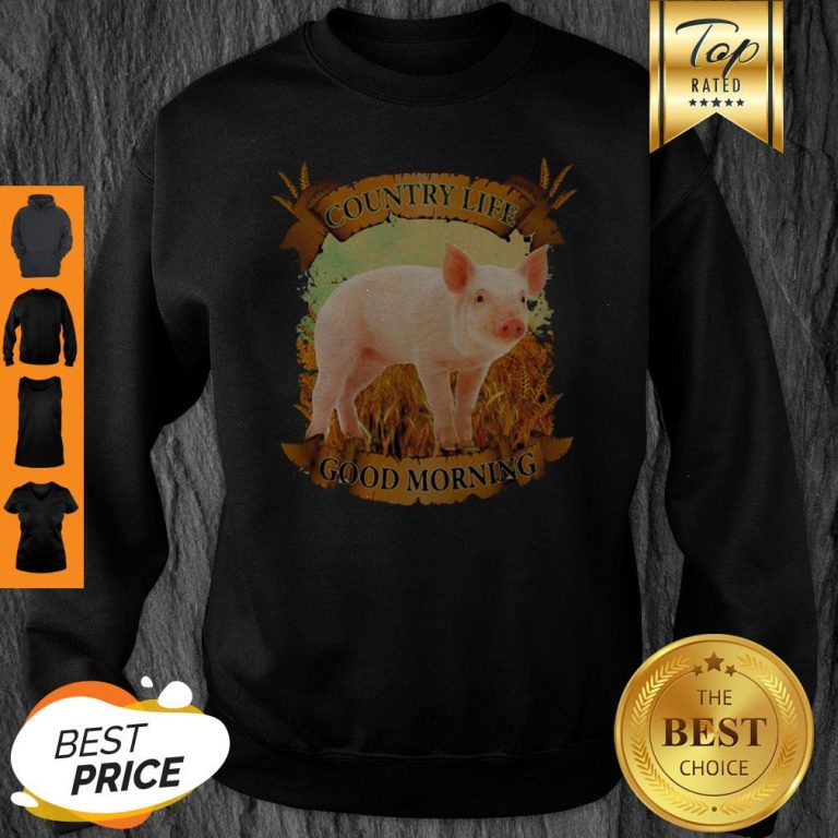 Official Country Life Good Morning Pig Sweatshirt