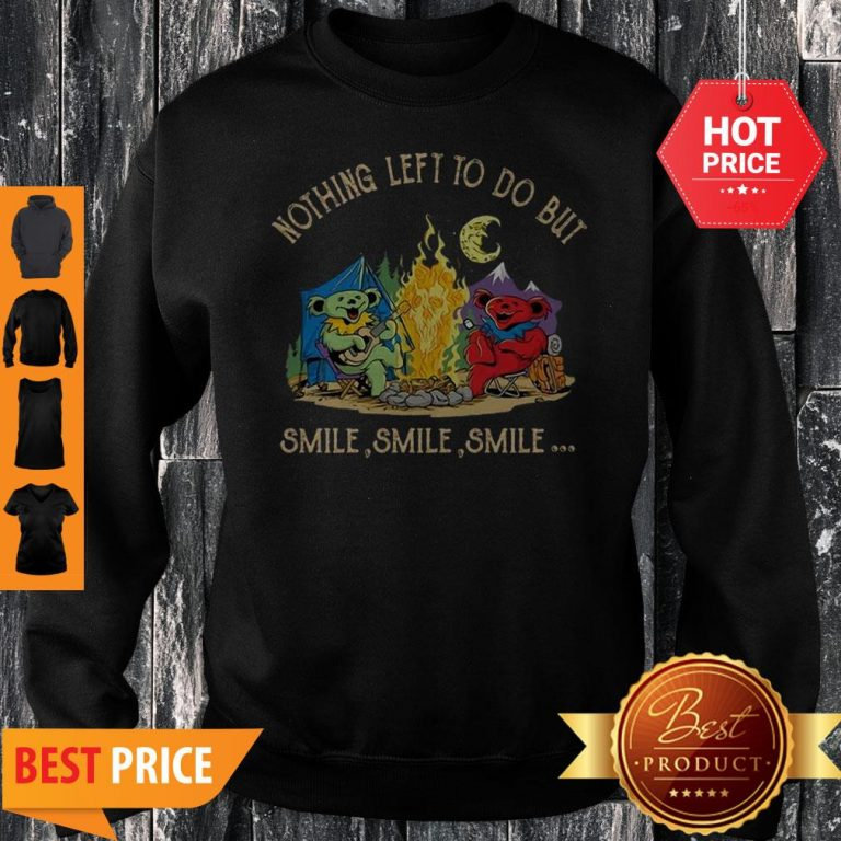 Grateful Dead Camping Nothing Left To Do But Smile Sweatshirt
