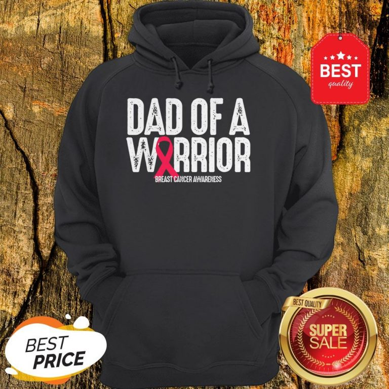 Dad Of A Warrior Breast Cancer Awareness Mens Gift Hoodie