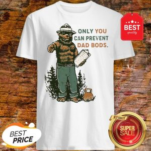 Official Only You Can Prevent Da Bods Bear Shirt