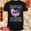 Skull Tough Enough To Be An Asshole's Wife Crazy Enough To Love Him Shirt