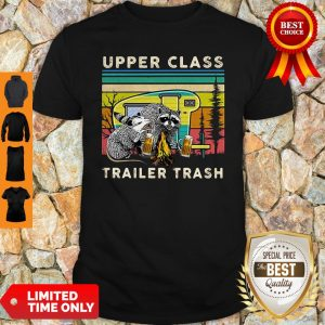 Raccoons And Opossums Upper Class Trailer Trash Shirt