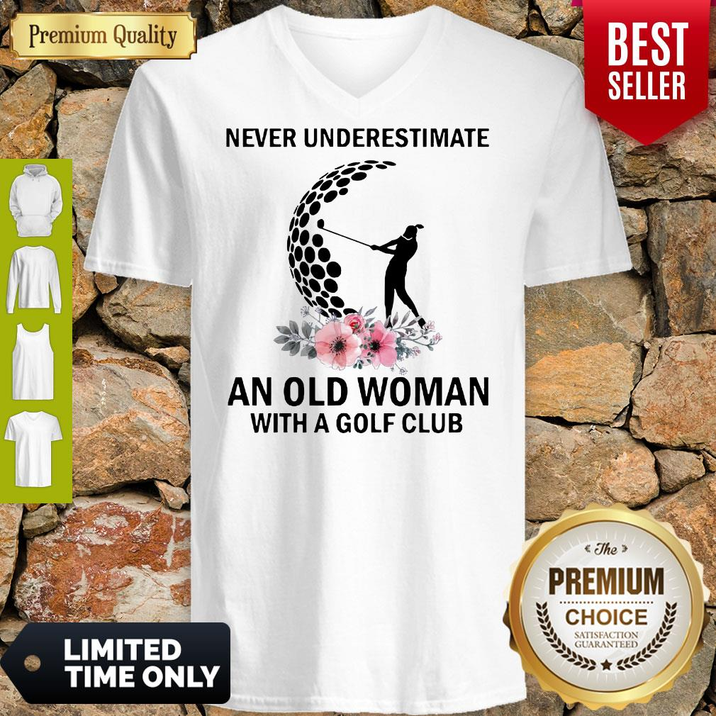 Never Underestimate An Old Woman With A Golf Club V-Neck