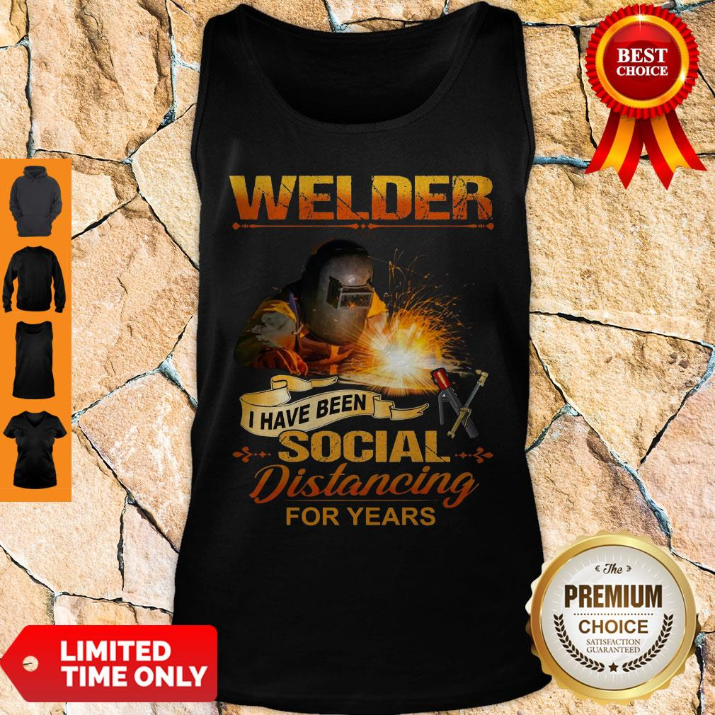 Official Welder I Have Been Social Distancing For Years Tank Top