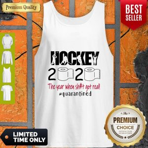 Hockey 2020 The Year When Shit Got Real Quarantined Covid-19 Tank Top