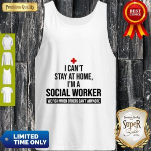 I Can't Stay At Home I'm A Social Worker We Fight Tank Top