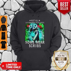 Doctor And Nurse Not All Superheroes Wear Capes Some Wear Scrubs Hoodie