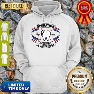 Dental Assistant Operation COVID-19 2020 Enduring Clusterfuck Hoodie