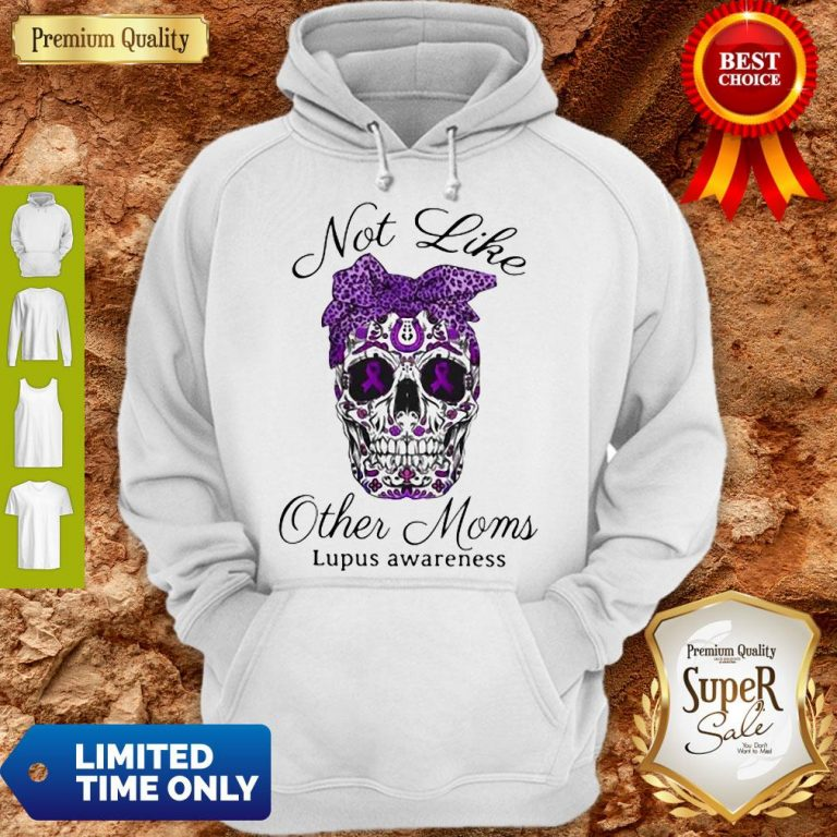 Official Sugar Skull Not Like Other Moms Lupus Awareness Hoodie