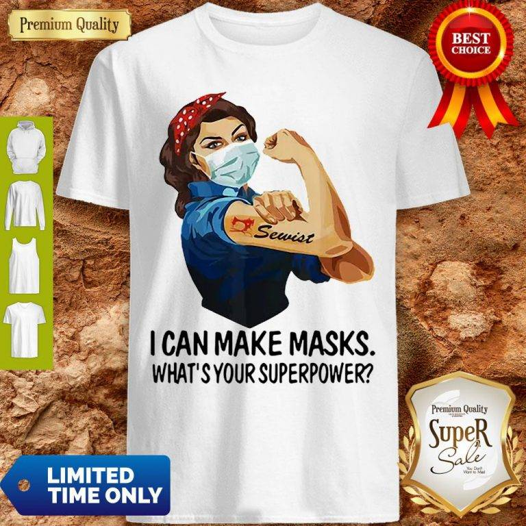 Strong Girl Sewist I Can Make Masks What's Your Superpower Coronavirus Shirt