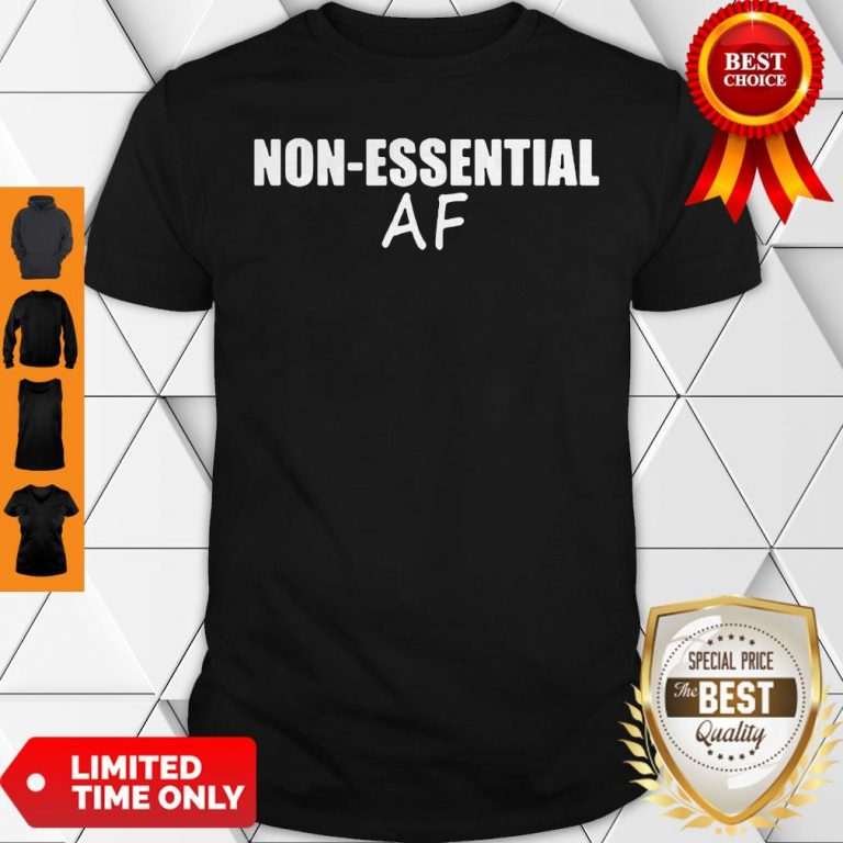 Cute Virus Pandemic Funny Non-Essential AF Shirt