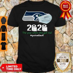 Seattle Seahawks Mask 2020 The Year When Shit Got Real #Quarantined Shirt