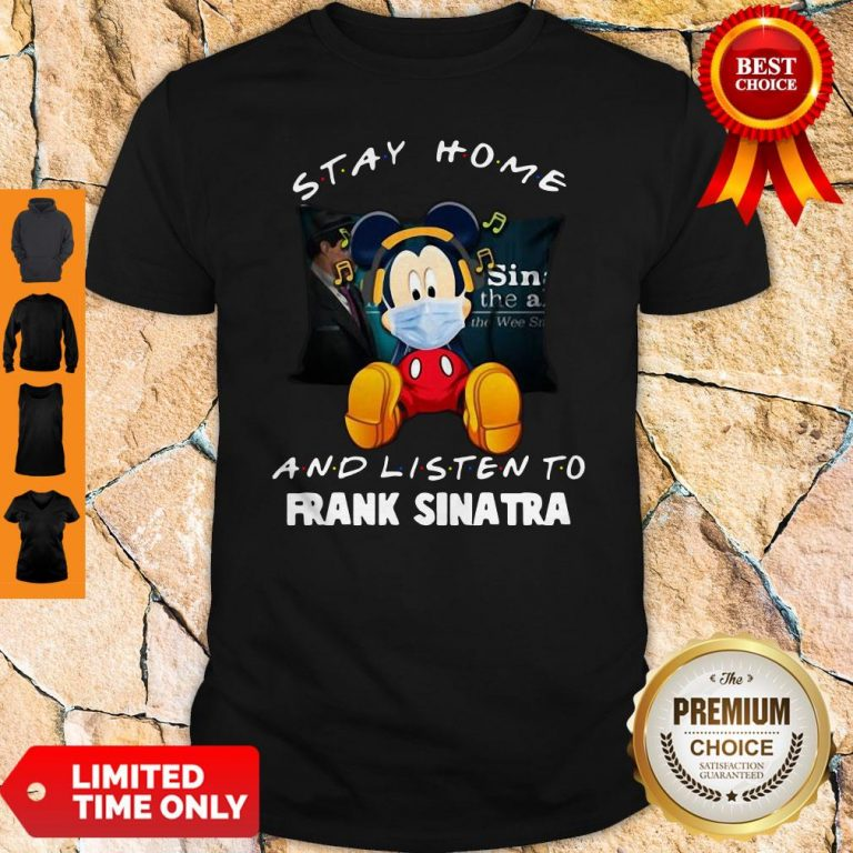 Official Mickey Mouse Stay Home And Listen To Frank Sinatra Shirt