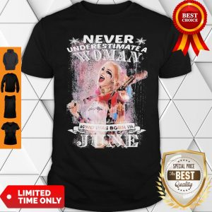 Harley Quinn Never Underestimate A Woman Who Was Born In June Shirt
