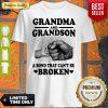Pretty Grandma And Grandson A Bond That Can't Be Broken Shirt