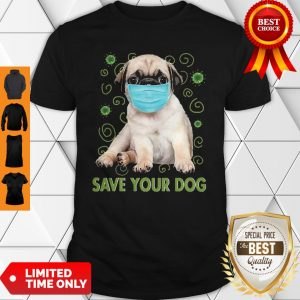 Awesome Pug Face Mask Save Your Dog COVID-19 Shirt