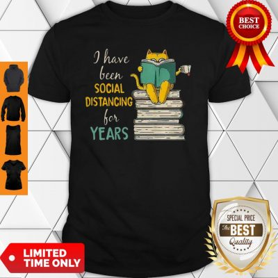 Cat Read Books I Have Been Social Distancing For Years COVID-19 Shirt