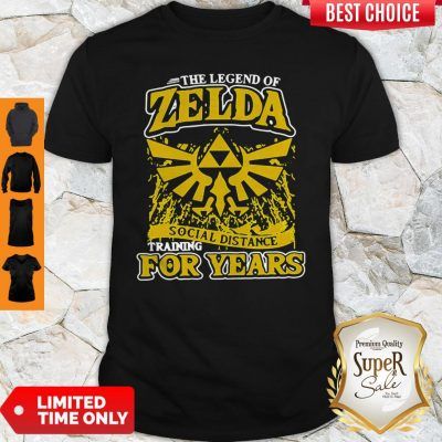 The Legend Of Zelda Social Distance Training For Years Shirt